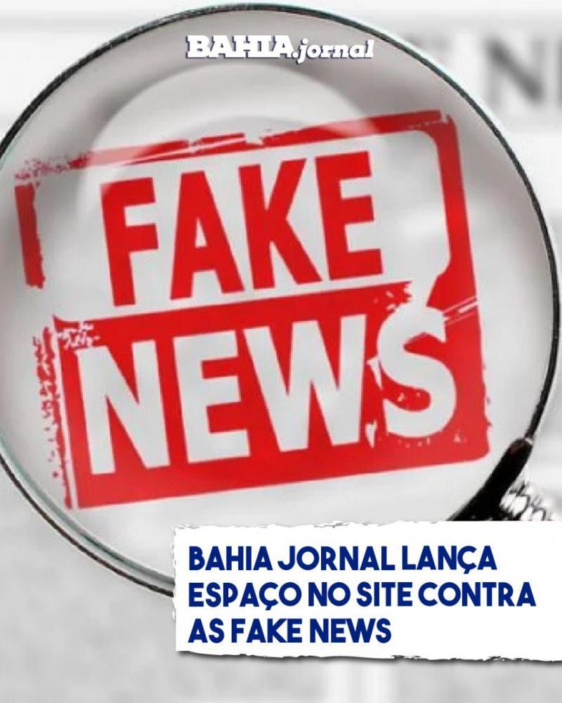 Bahia Jornal lança espaço no site contra as Fake News